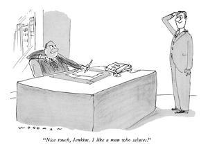 """Nice touch, Jenkins. I like a man who salutes."" - New Yorker Cartoon by Bill Woodman"