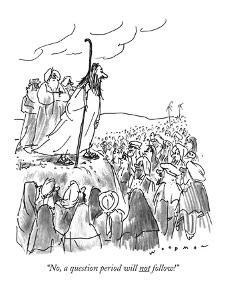 """No, a question period will not follow!"" - New Yorker Cartoon by Bill Woodman"