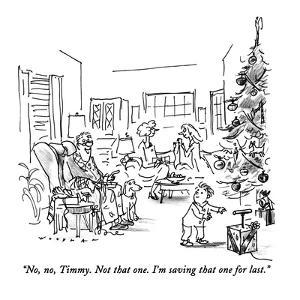 """""""No, no, Timmy.  Not that one.  I'm saving that one for last."""" - New Yorker Cartoon by Bill Woodman"""