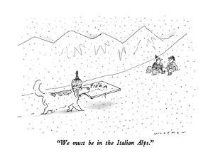 """We must be in the Italian Alps."" - New Yorker Cartoon by Bill Woodman"
