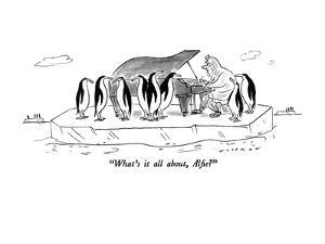"""""""What's it all about, Alfie?"""" - New Yorker Cartoon by Bill Woodman"""