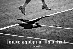 Billie Jean King Champions Quote Poster
