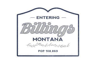 Billings, Montana - Now Entering (Blue)-Lantern Press-Art Print