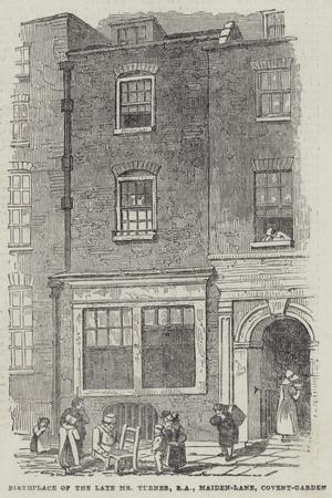 Birthplace of the Late Mr Turner, Ra, Maiden-Lane, Covent-Garden--Giclee Print