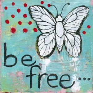 Be Free by Blenda Tyvoll