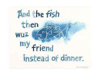 Blue Watercolor Fish with Whimsical Saying--Art Print