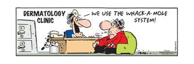 Frank & Ernest - Dermatology Clinic.  We use the whack-a-mole system! by Bob and Tom Thaves