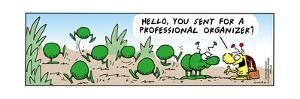 Frank & Ernest - Hello, you sent for a professional organizer? by Bob and Tom Thaves