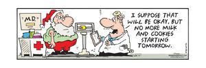 Frank & Ernest - M.D.  I suppose that will be okay, but no more milk and cookies starting tomorrow. by Bob and Tom Thaves