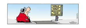 Frank & Ernest - Walk.  Wait.  Reassess your Priorities. by Bob and Tom Thaves