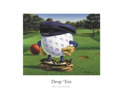 Drop 'Em by Bob Commander