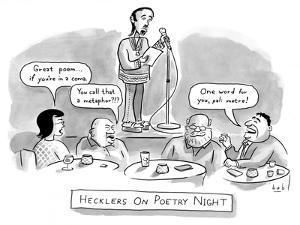 """An audience heckles a poet who is reading his work on stage: they say """"Gre… - New Yorker Cartoon by Bob Eckstein"""