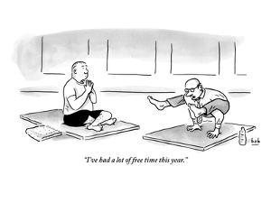 """""""I've had a lot of free time this year."""" - New Yorker Cartoon by Bob Eckstein"""