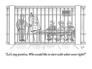 """""""Let's stay positive. Who would like to start with what went right?"""" - New Yorker Cartoon by Bob Eckstein"""