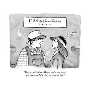 """""""Maybe not today. Maybe not tomorrow, but soon and for the rest of your li - New Yorker Cartoon by Bob Eckstein"""
