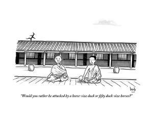 """""""Would you rather be attacked by a horse-size duck or fifty duck-size?"""" - New Yorker Cartoon by Bob Eckstein"""