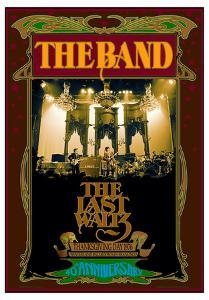 The Band, The Last Waltz 40th anniversary by Bob Masse