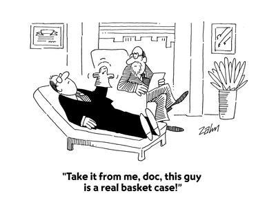 """Take it from me, doc, this guy is a real basket case!"" - Cartoon"