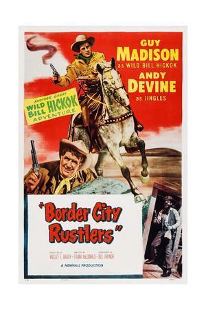 Border City Rustlers--Giclee Print