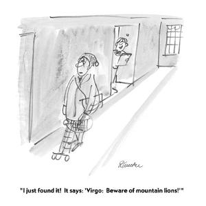 """I just found it!  It says: 'Virgo:  Beware of mountain lions!'"" - Cartoon by Boris Drucker"