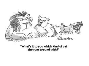 """""""What's it to you which kind of cat she runs around with?"""" - Cartoon by Boris Drucker"""
