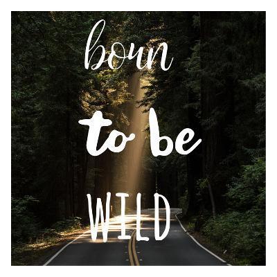 Born To Be Wild-Jelena Matic-Art Print