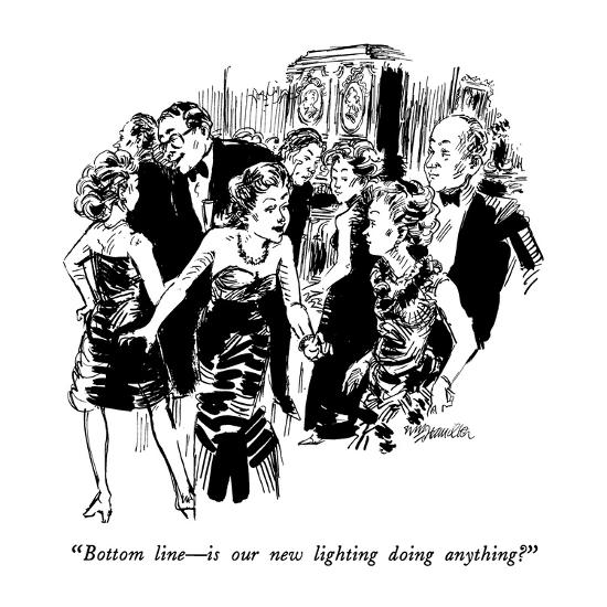 """""""Bottom line?is our new lighting doing anything?"""" - New Yorker Cartoon-William Hamilton-Premium Giclee Print"""