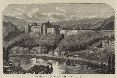 Bouillon, on the Belgian Frontier, Near Sedan--Giclee Print