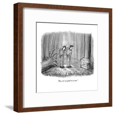 """Boy, are we glad to see you."" - New Yorker Cartoon-Jason Patterson-Framed Premium Giclee Print"