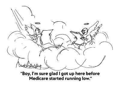 """Boy, I'm sure glad I got up here before Medicare started running low."" - Cartoon-Mort Gerberg-Premium Giclee Print"