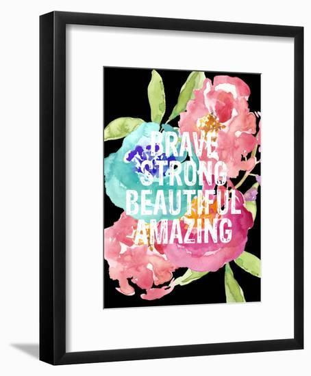 Brave,Strong, Beautiful, Amazing-Amy Brinkman-Framed Art Print