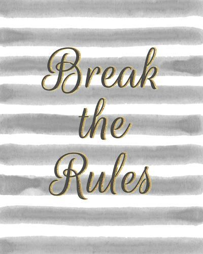 Break the Rules-Lottie Fontaine-Giclee Print