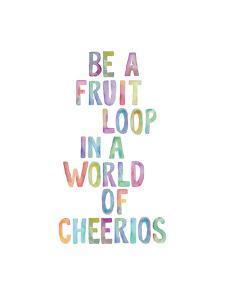 Be A Fruit Loop by Brett Wilson