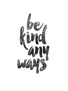 Be Kind Anyways by Brett Wilson