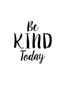 Be Kind Today by Brett Wilson