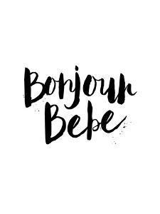 Bonjour Bebe by Brett Wilson