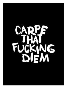 Carpe That Diem by Brett Wilson