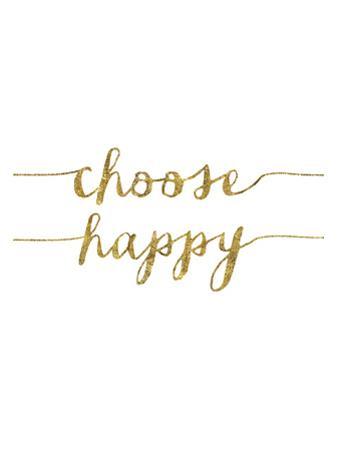 Choose Happy Gold by Brett Wilson