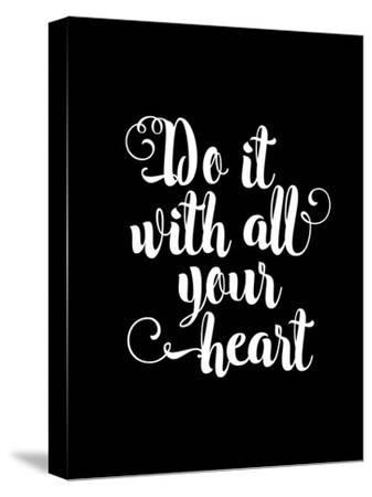 Do It With All Your Heart BLK by Brett Wilson