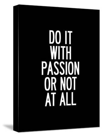 Do It With Passion or Not At All by Brett Wilson