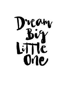 Dream Big Little One by Brett Wilson