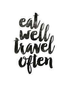 Eat Well Travel Often 2 by Brett Wilson