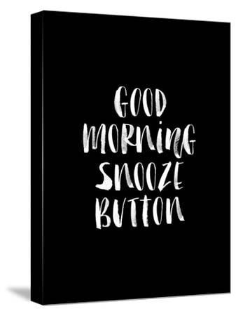 Good Morning Snooze Button BLK