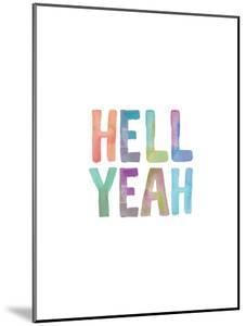 Hell Yeah Watercolor by Brett Wilson
