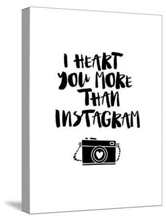 I Heart You More Than Instagram
