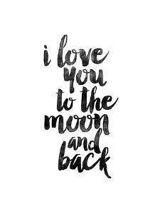 I Love You to the Moon and Back by Brett Wilson
