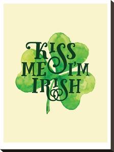 Kiss Me I'm Irish by Brett Wilson
