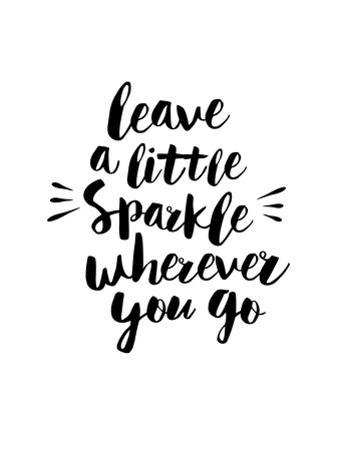 Leave a Little Sparkle Wherever You Go by Brett Wilson
