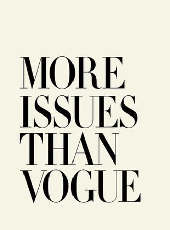 More Issues Than Vogue by Brett Wilson