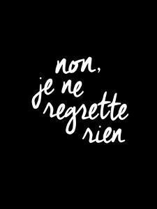 Non Je Ne Regrette Rien by Brett Wilson